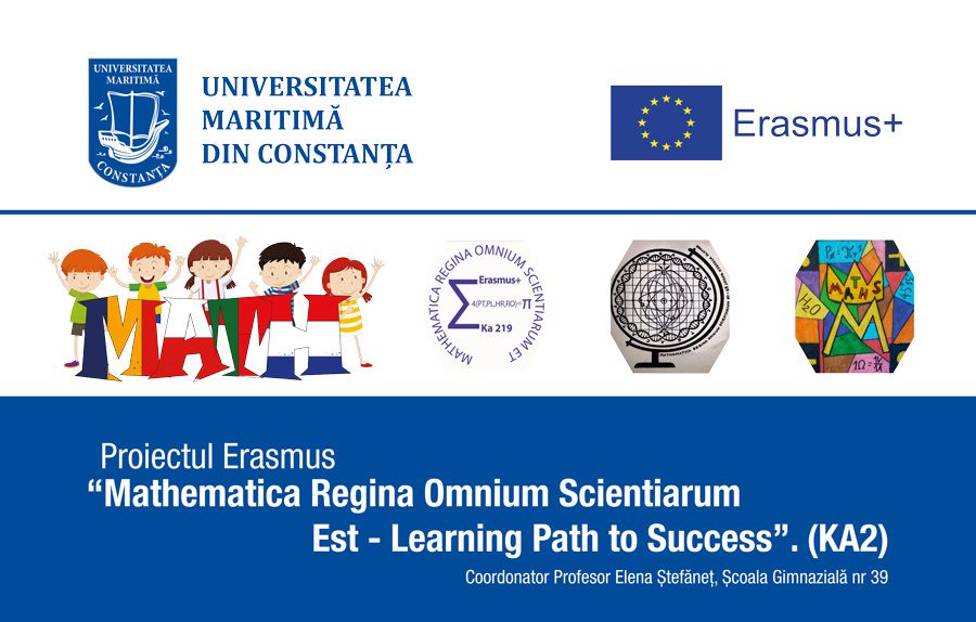"Proiectul Erasmus ""Mathematica Regina Omnium Scientiarum Est -Learming Path to Success"" (KA2)"